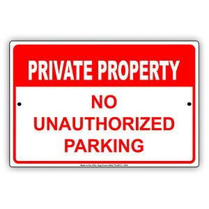 Private Property No Unauthorized Parking Allowed Novelty Aluminum Metal Sign