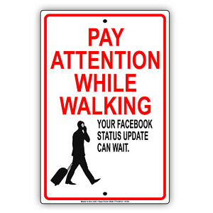 Pay Attention While Walking Facebook Status Update Can Wait Aluminum Sign