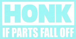 Honk If Parts Fall Off Vinyl Sticker Funny Decal Car Truck Suv