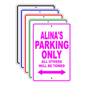 Alina s Parking Only All Others Will Be Towed Name Novelty Metal Aluminum Sign
