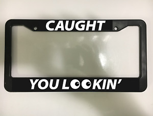 Caught You Looking Racing Jdm Sports Car Tuner Black License Plate Frame New