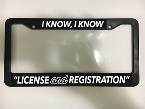 I Know License Registration Police Funny Jdm Tuner Black License Plate Frame New