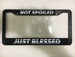 Not Spoiled Just Blessed God Jesus Lucky Princess Black License Plate Frame New
