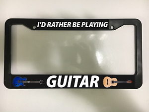 Id Rather Playing Guitar Rock Roll Country Metal Black License Plate Frame New