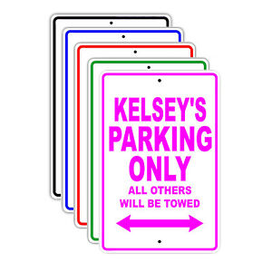 Kelsey s Parking Only All Others Will Be Towed Name Novelty Metal Aluminum Sign
