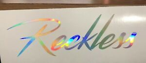 Reckless Decal Car Window Sticker Pick Your Color Size For Jdm Slammed Stance
