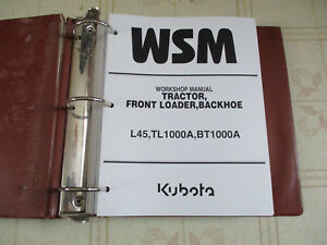 Kubota L45 Tractor Tl1000a Loader Bt1000a Backhoe Workshop Service Repair Manual