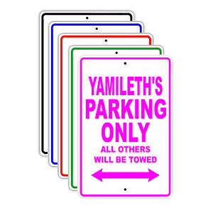 Yamileth s Parking Only Others Will Be Towed Name Novelty Metal Aluminum Sign