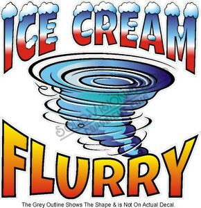 Ice Cream Flurry Flurries Concession Food Cart Truck Menu Sign Sticker Decal