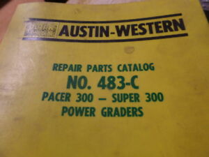 Austin Western 483 c 483c Power Graders Parts Manual Pacer 300 Super 300