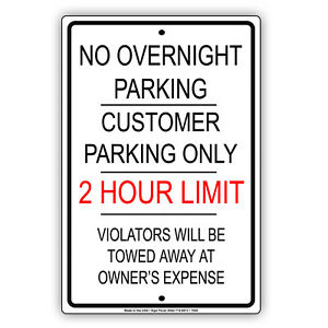 No Overnight Parking Customer Parking Only 2 Hour Limit Towed Aluminum Sign