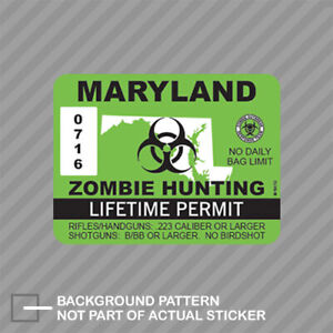 Maryland Zombie Hunting Permit Sticker Decal Vinyl Usa Outbreak Response