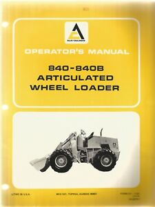 Allis chalmers 840 840b Articulated Wheel Loader Operator s Manual