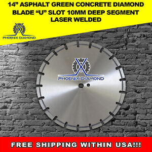 14 Asphalt Green Concrete Diamond Blade u Slot 10mm Deep Segment Laser Welded