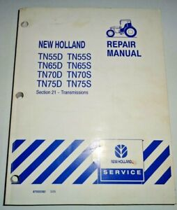New Holland Tn55d tn75d Tn55s tn75s Tractor Transmissions Repair Manual Tn65 70d