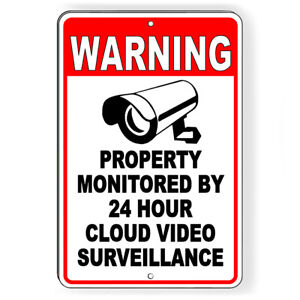 Property Monitored By 24 Hour Cloud Video Surveillance Metal Sign 5 Sizes S058