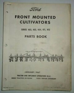 Ford 402 403 404 411 412 Front Mounted Cultivator Parts Catalog Manual Book 1 67
