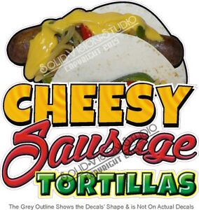 Cheesy Sausage Tortillas Food Sales Concession Truck Vinyl Sticker Menu Decal