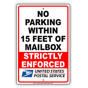 No Parking Within 15 Feet Of Mailbox Strictly Enforced Aluminum Metal Sign