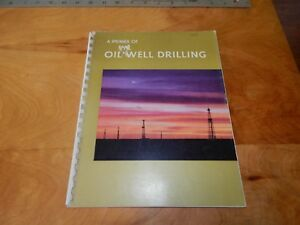 A Primer Of Oil Well Drilling American Association Of Oilwell Drilling Texas 51