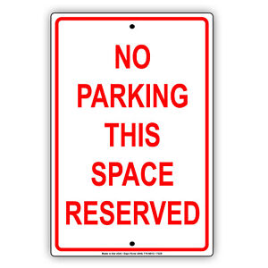 No Parking This Space Reserved Wall Art Decor Novelty Notice Aluminum Metal Sign