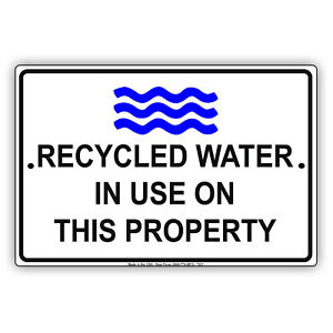 Recycled Water In Use On This Property Caution Notice Aluminum Metal Sign
