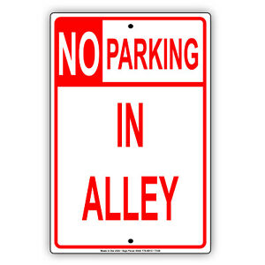 No Parking In Alley Novelty Decor Notice Warning Caution Aluminum Metal Sign
