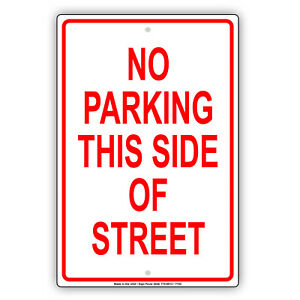 No Parking This Side Of Street Traffic Cars Novelty Notice Aluminum Metal Sign