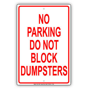 No Parking Do Not Block Dumpsters Novelty Notice Warning Aluminum Metal Sign