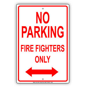 No Parking Fire Fighters Only With Double Arrow Novelty Aluminum Metal Sign