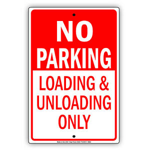 No Parking Loading And Unloading Only Decor Novelty Notice Aluminum Metal Sign