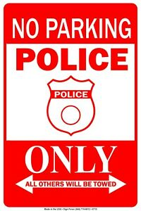 No Parking Police Only All Others Will Be Towed Notice Aluminum Metal Sign