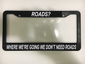 Back To Future Roads Funny Marty Mcfly Sci Fi Black License Plate Frame New