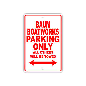 Baum Boatworks Parking Only Boat Ship Notice Decor Novelty Aluminum Metal Sign