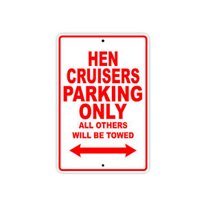 Hen Cruisers Parking Only Boat Ship Decor Novelty Notice Aluminum Metal Sign