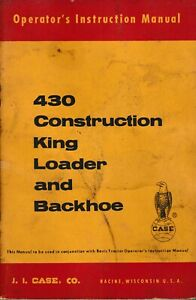 Case 430 Construction King Loader backhoe only Operator s Manual