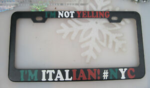 License Plate Tag Frame Black Metal Im Not Yelling Italian And Nyc