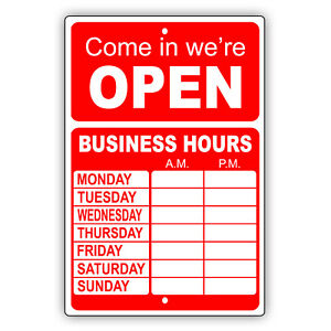 Come In We re Open Your Own Choice Business Hours Custom Designs Aluminum Sign