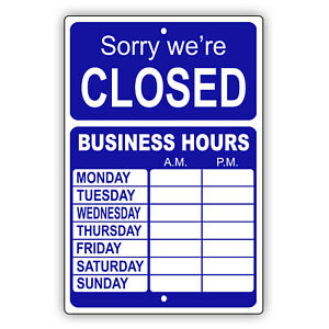 Sorry We re Closed Your Own Choice Business Hours Custom Designs Aluminum Sign
