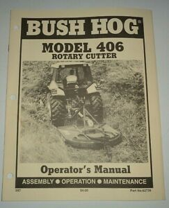 Bush Hog 406 Rotary Mower Cutter Operators Maintenance Manual Original 5 97