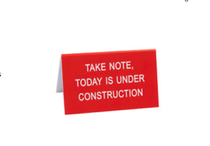 Sign Today Is Under Construction Table Top Office