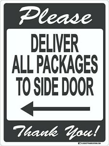 Please Deliver All Packages To Side Door Left Arrow Sign Metal Package Location