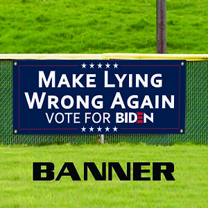 Make Lying Wrong Again Vote For Biden Usa Elections 2020 Vinyl Banner Sign