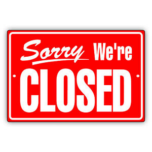 Sorry We Are Closed Decor Art Shop Gift Novelty Notice Aluminum Metal Sign