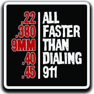 All Faster Than Dialing 911 Gun Rights Decal Sticker 4 x 4