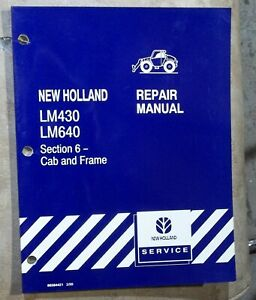 1999 New Holland Telehandler Lm430 Lm640 Cab Frame Repair Manual 74 Pages