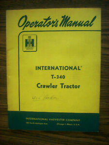 Ih Farmall Mccormick International T340 Gas Crawler Owners Manual