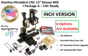 Sherline Pn 5400 Inch 12 Deluxe Mill Package A Cnc ready 3 Add On Options
