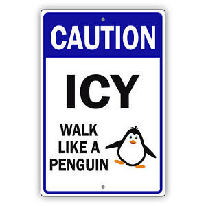 Caution Icy Walk Like A Penguin Unique Safety Notice Novelty Aluminum Metal Sign