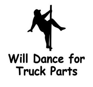 Will Dance For Truck Parts Humor Decal